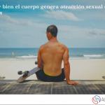 Utilizar bien el cuerpo genera atracción sexual en las mujeres