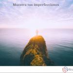 Muestra tus imperfecciones